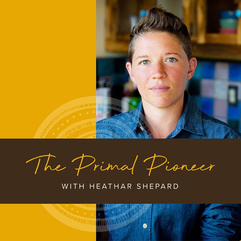 Heathar Shepard - The Primal Podcast -https://heatharshepard.com/